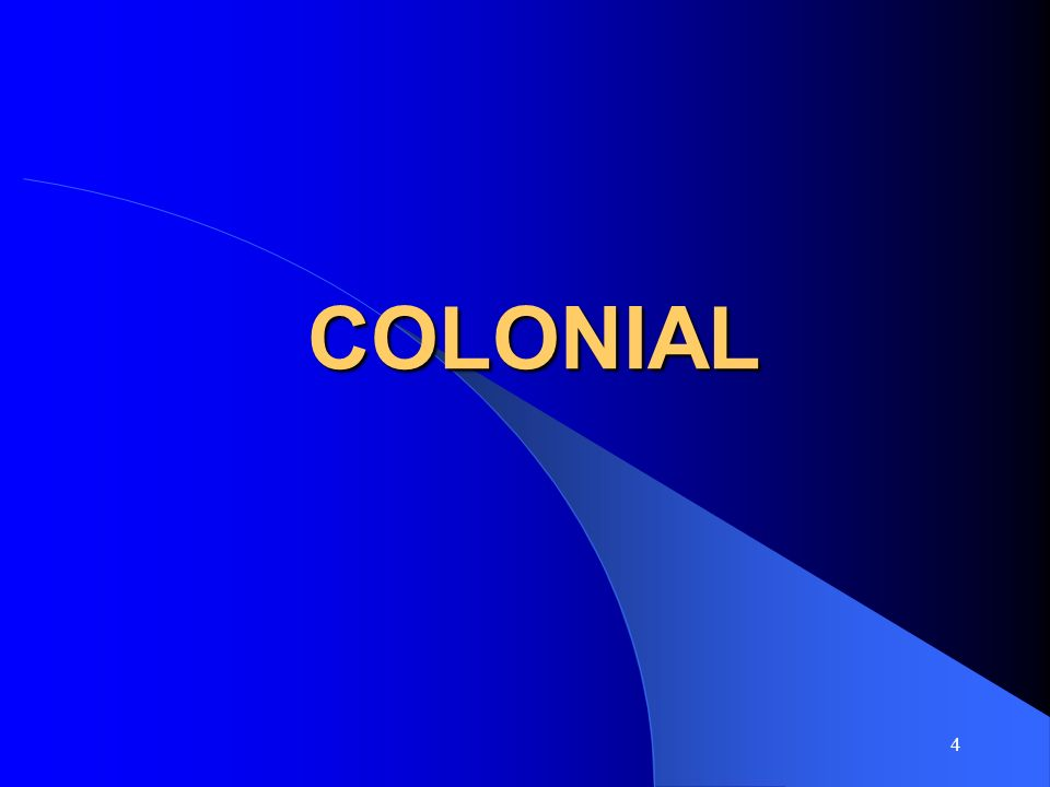 4 COLONIAL
