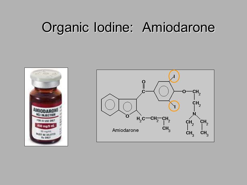 Organic Iodine: Amiodarone Organic Iodine: Amiodarone