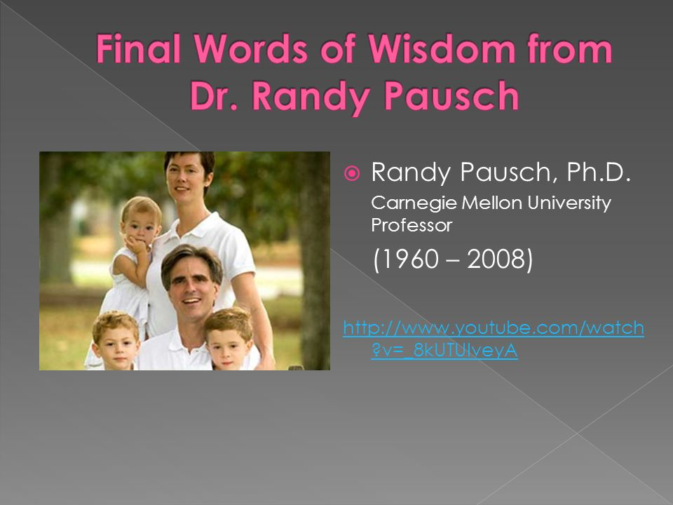 Randy Pausch, Ph.D.