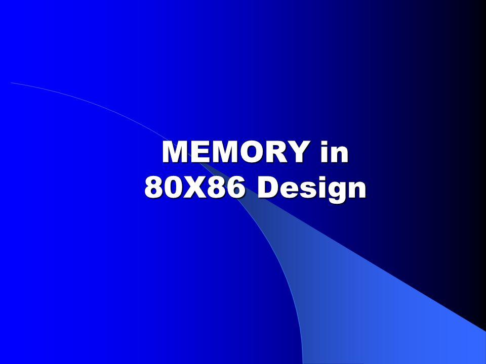 MEMORY in 80X86 Design