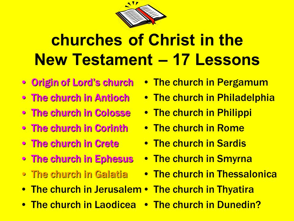 churches of Christ in the New Testament – 17 Lessons Origin of Lords churchOrigin of Lords church The church in AntiochThe church in Antioch The churc
