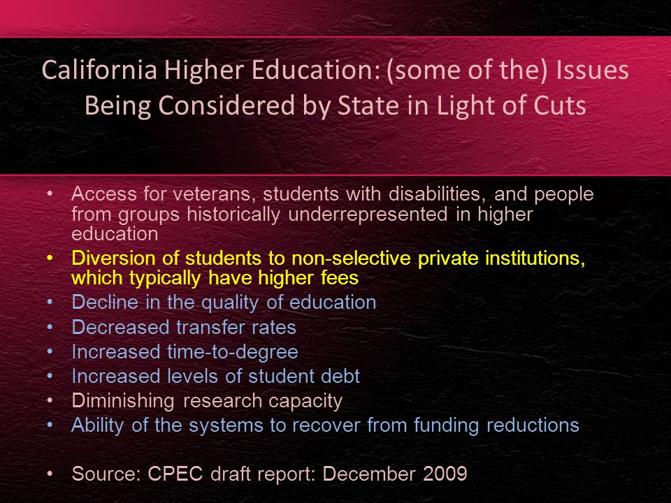 California Higher Education: (some of the) Issues Being Considered by State in Light of Cuts Access for veterans, students with disabilities, and peop