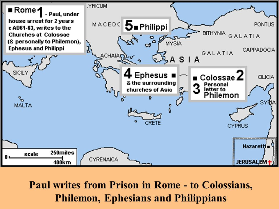 Paul writes from Prison in Rome - to Colossians, Philemon, Ephesians and Philippians