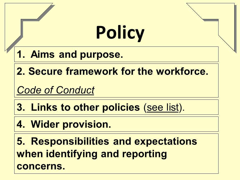 Policy 1. Aims and purpose. 2. Secure framework for the workforce.