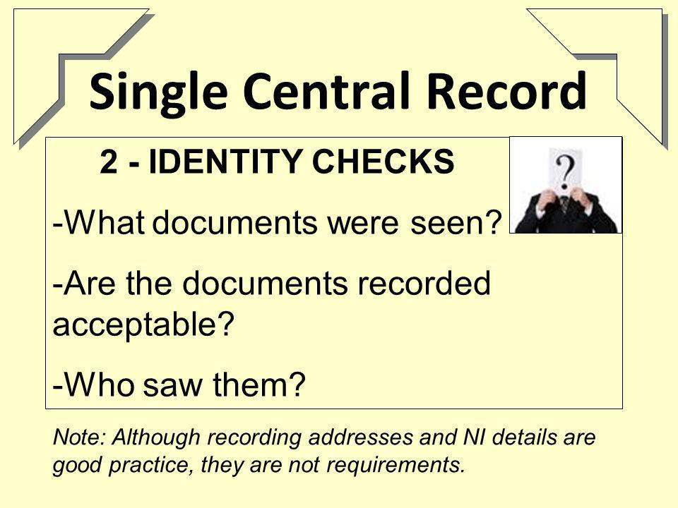 Single Central Record 2 - IDENTITY CHECKS -What documents were seen.