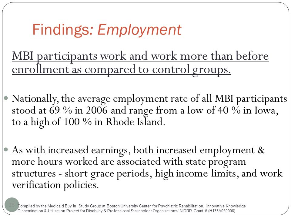 Findings: Employment 23 MBI participants work and work more than before enrollment as compared to control groups.