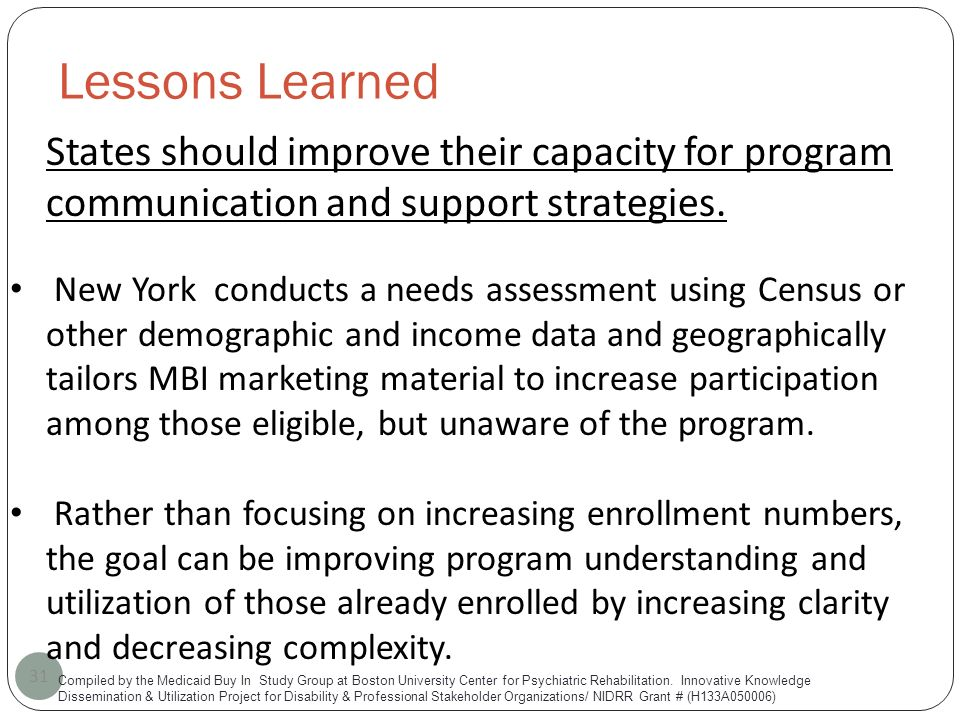 Lessons Learned 31 States should improve their capacity for program communication and support strategies.