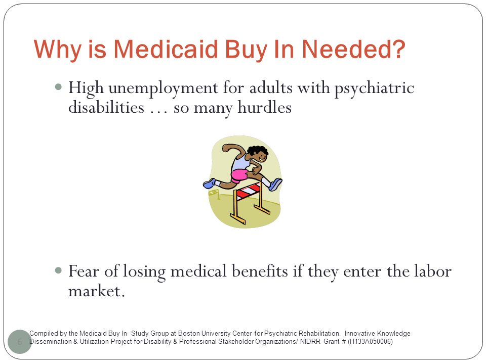 Why is Medicaid Buy In Needed.