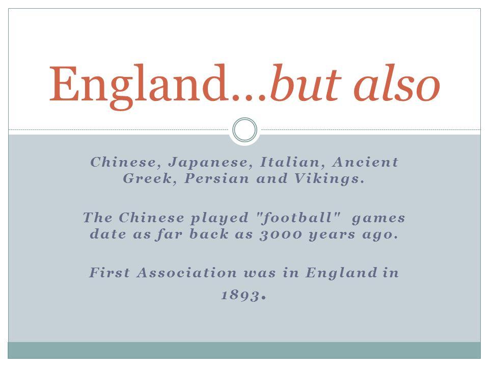 Chinese, Japanese, Italian, Ancient Greek, Persian and Vikings.