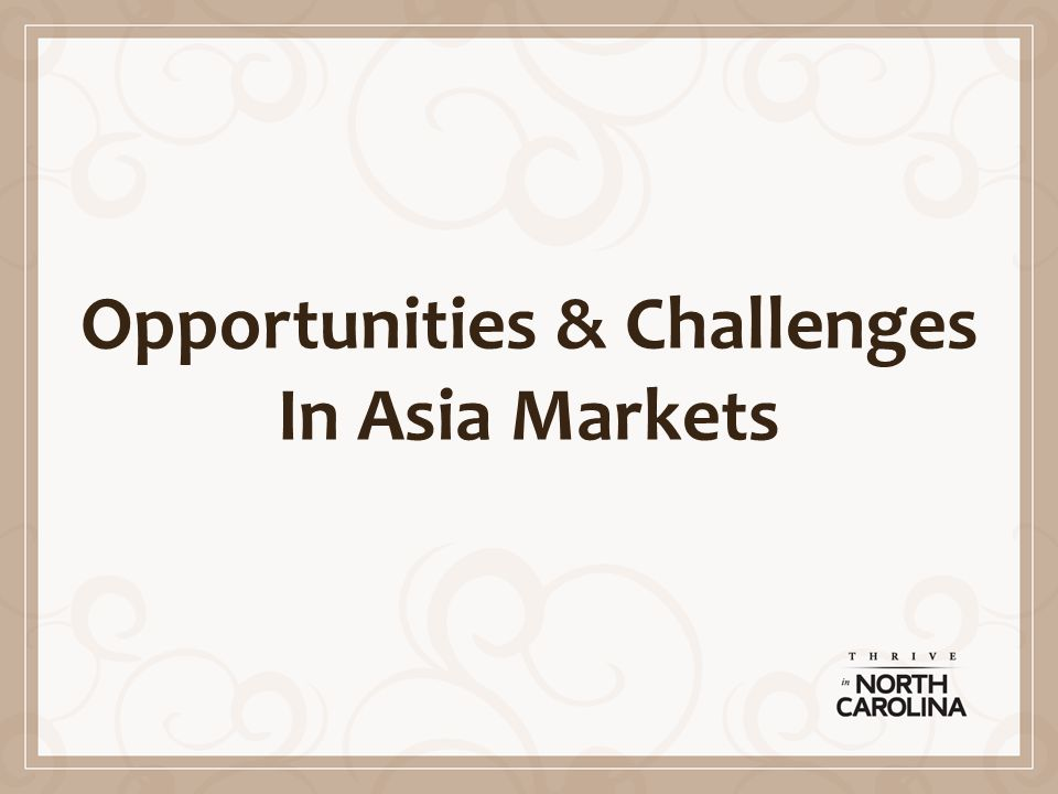 Opportunities & Challenges In Asia Markets