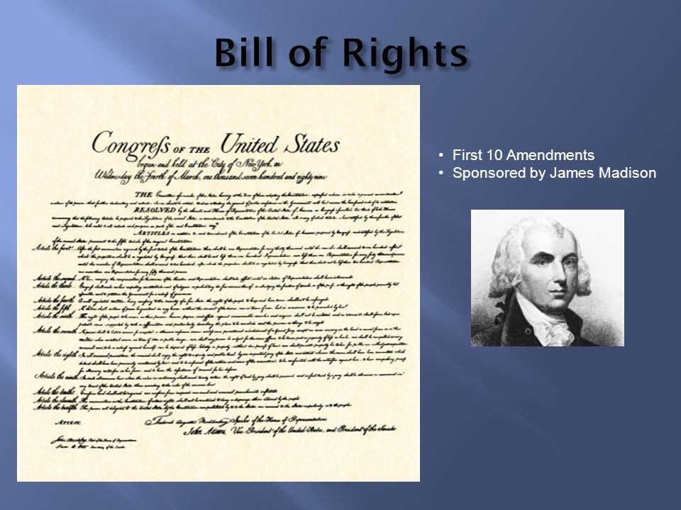 First 10 Amendments Sponsored by James Madison
