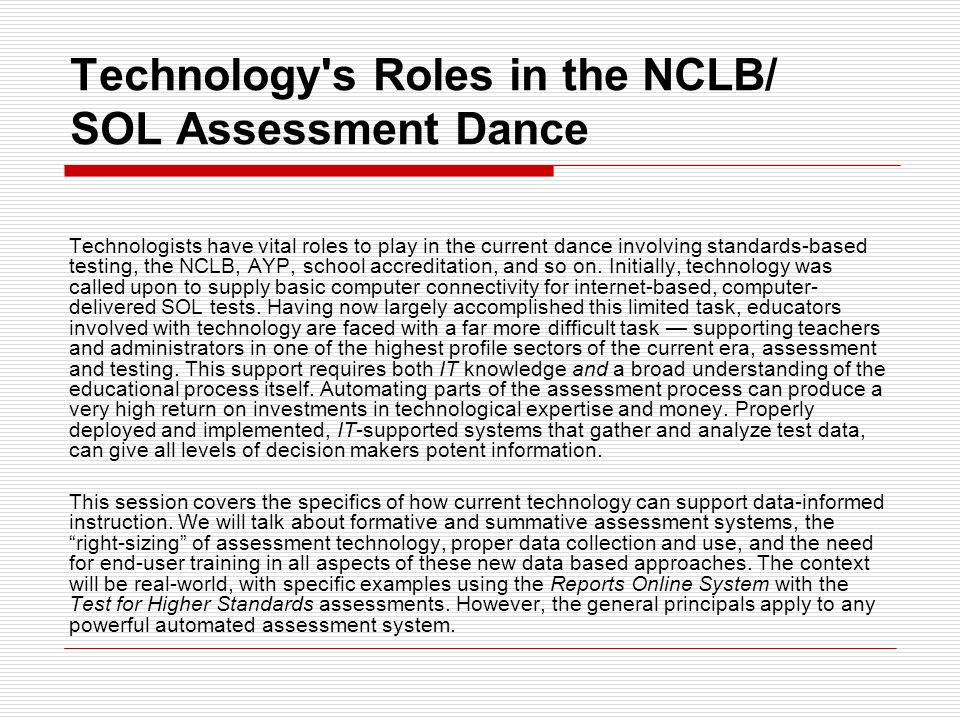 Technology's Roles in the NCLB/ SOL Assessment Dance David Mott, Reports Online Systems and Tests for Higher Standards Presentation at the Virginia So
