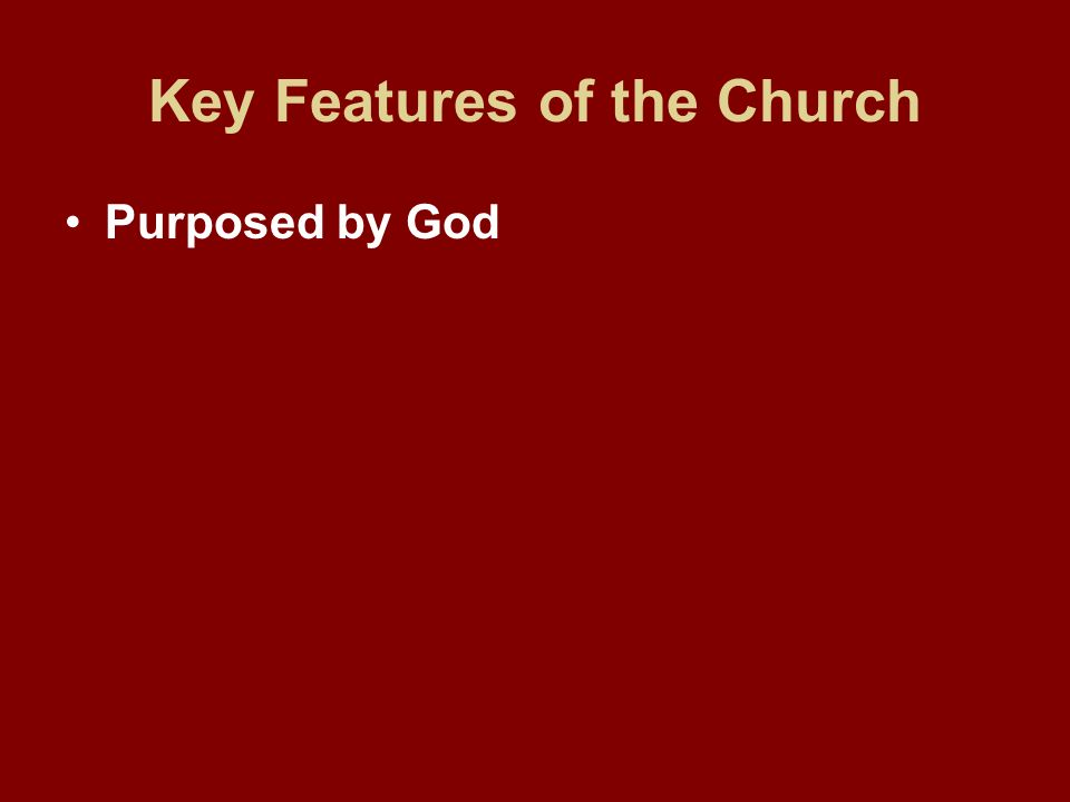 Key Features of the Church Purposed by God
