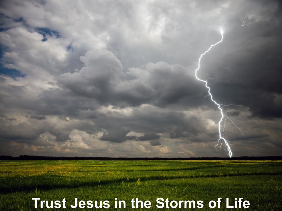 Trust Jesus in the Storms of Life 3.
