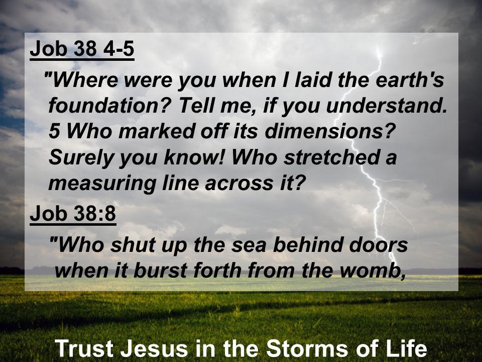 Trust Jesus in the Storms of Life Job 38 4-5