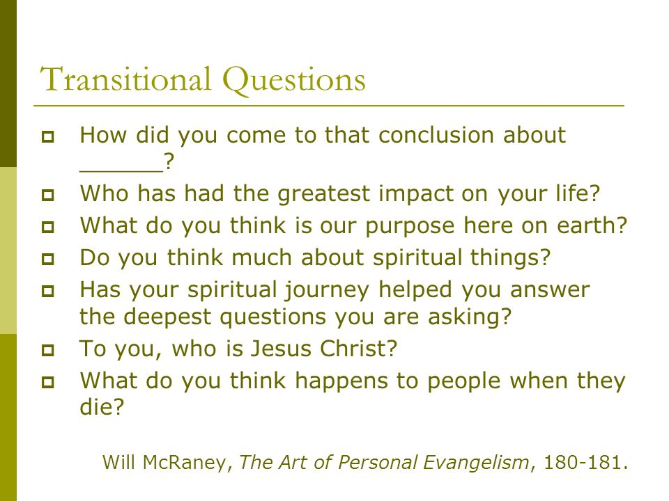 Transitional Questions How did you come to that conclusion about ______.