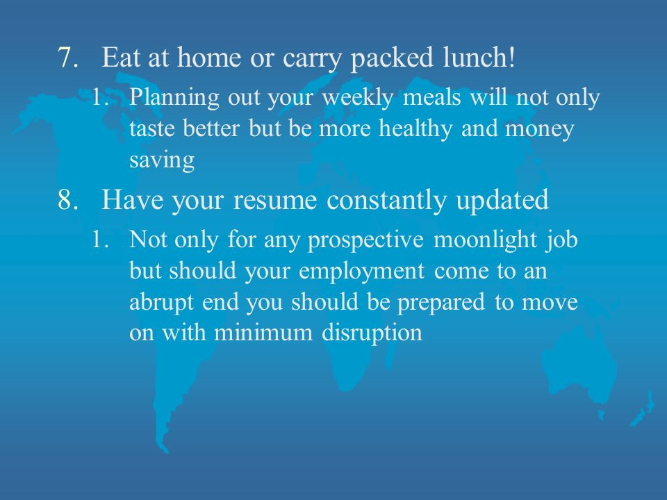 7.Eat at home or carry packed lunch.