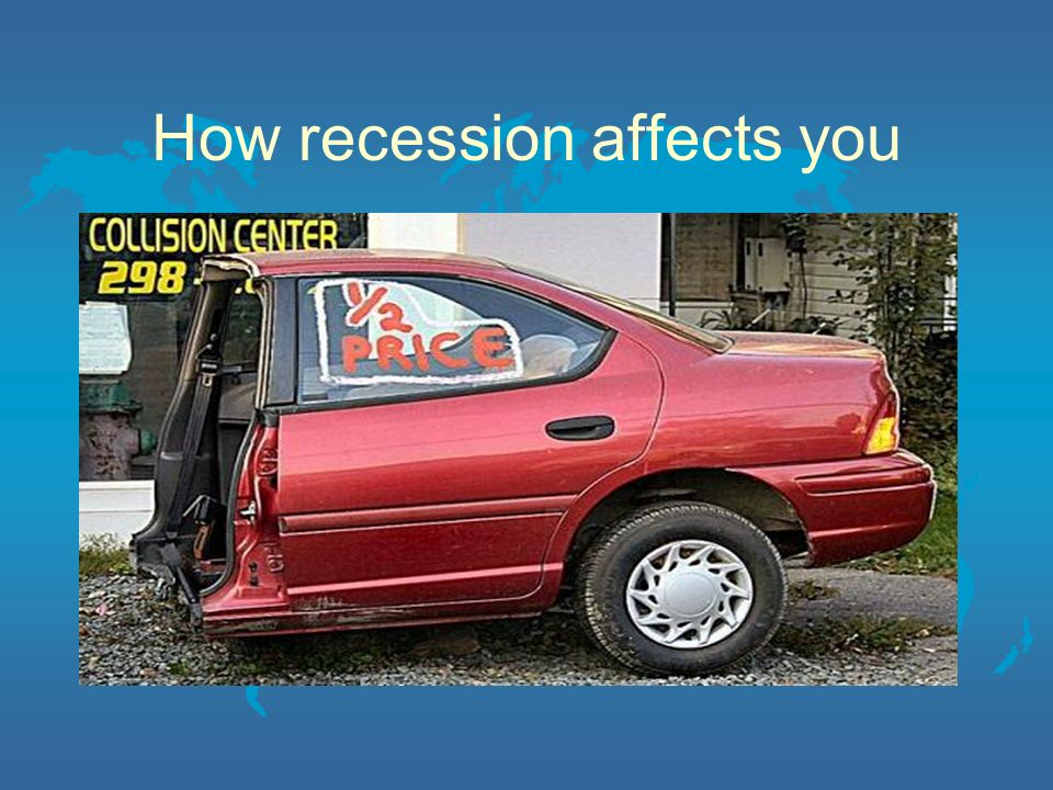 How recession affects you