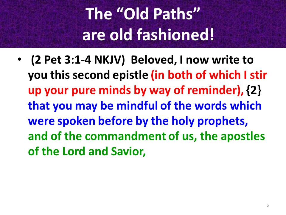 The Old Paths are old fashioned.