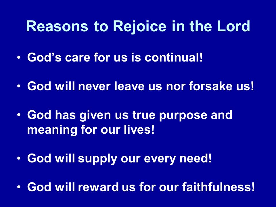 Reasons to Rejoice in the Lord Gods care for us is continual.