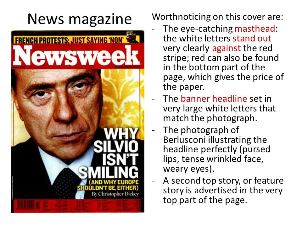 News magazine Worthnoticing on this cover are: -The eye-catching masthead: the white letters stand out very clearly against the red stripe; red can also be found in the bottom part of the page, which gives the price of the paper.