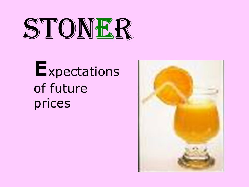 STONER E xpectations of future prices
