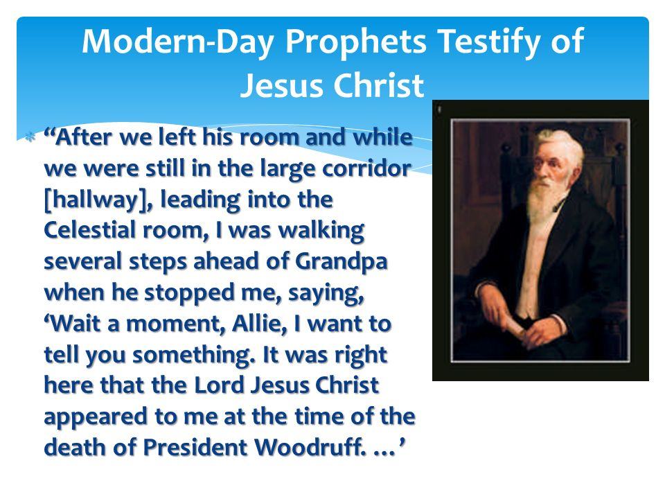 While Lorenzo Snow was President of the Church, he had a personal visit from Jesus Christ in the Salt Lake Temple. While Lorenzo Snow was President of