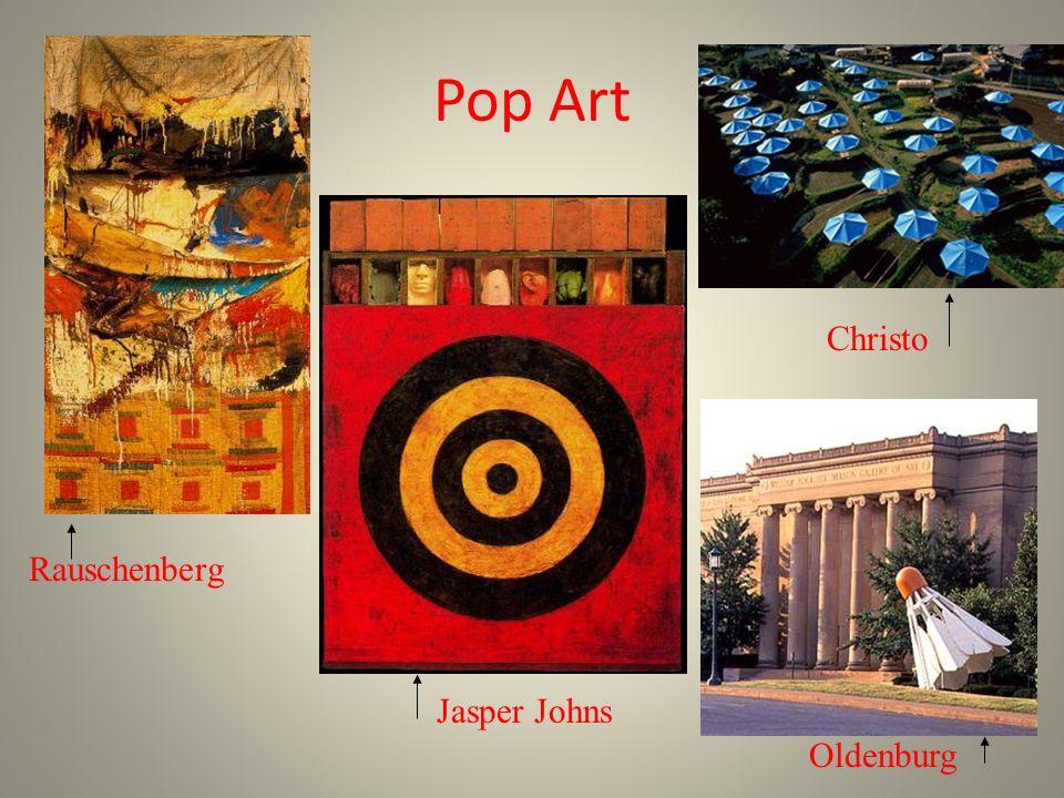 Pop Art Rauschenberg Jasper Johns Christo Oldenburg
