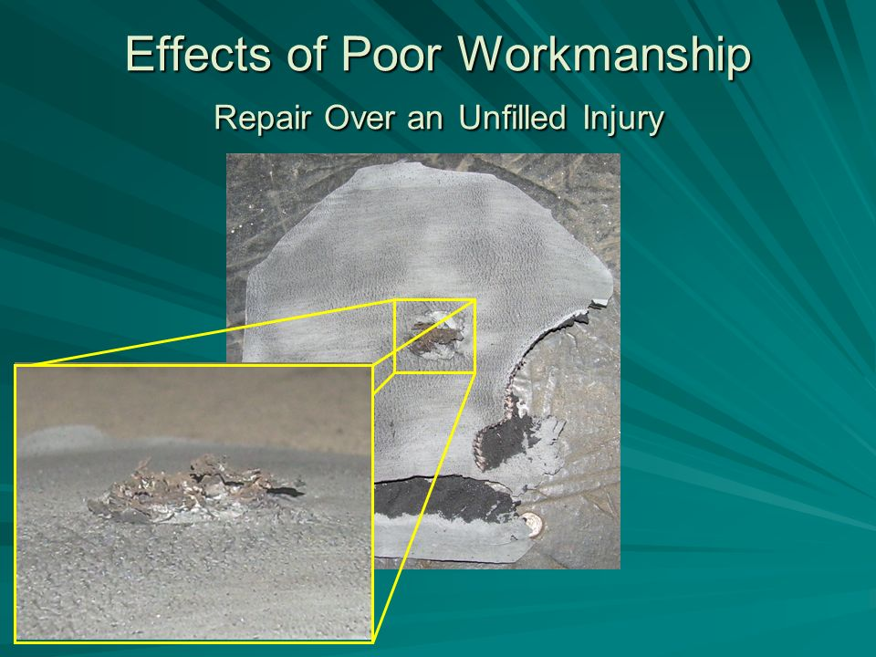 Effects of Poor Workmanship Repair Over an Unfilled Injury