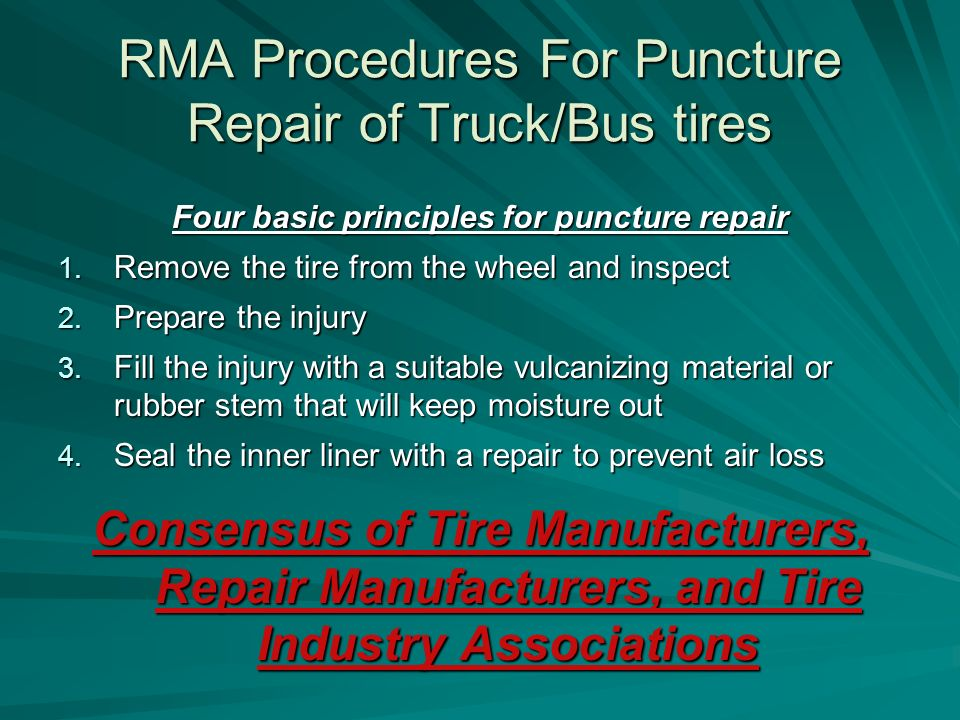 RMA Procedures For Puncture Repair of Truck/Bus tires Four basic principles for puncture repair 1.