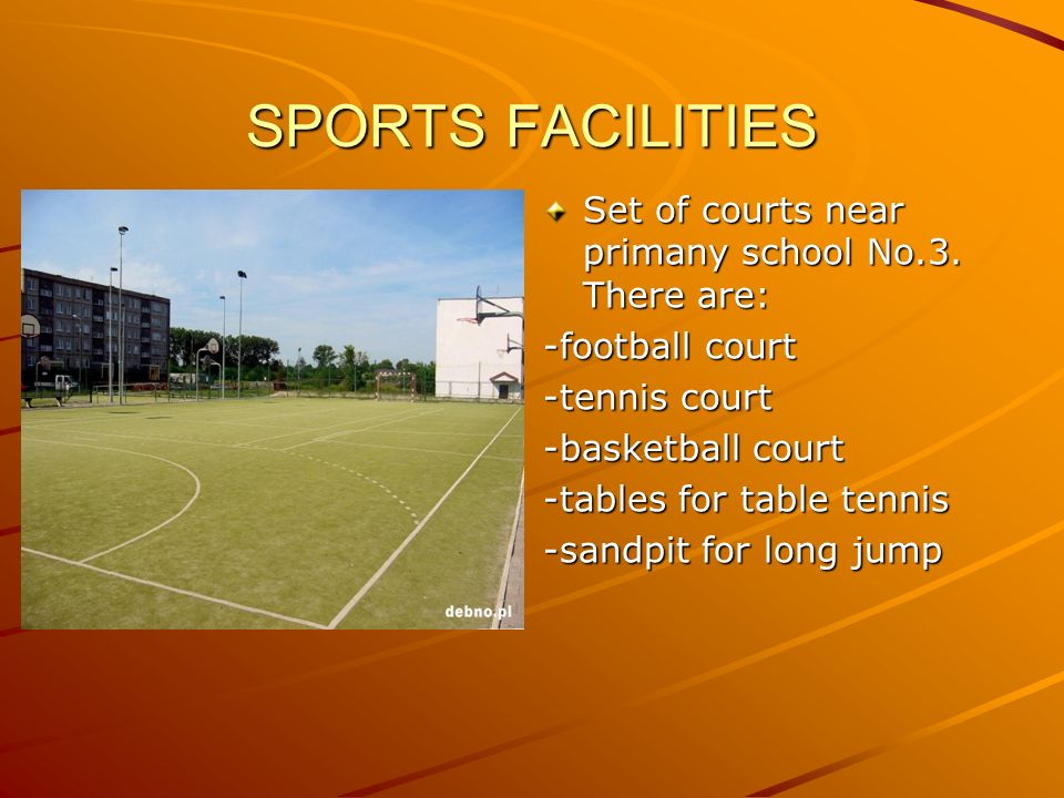 SPORTS FACILITIES Set of courts near primany school No.3. There are: -football court -tennis court -basketball court -tables for table tennis -sandpit