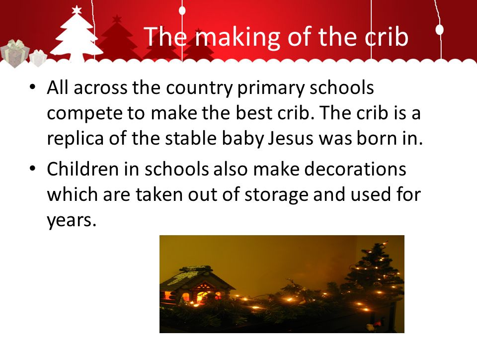 The making of the crib All across the country primary schools compete to make the best crib.