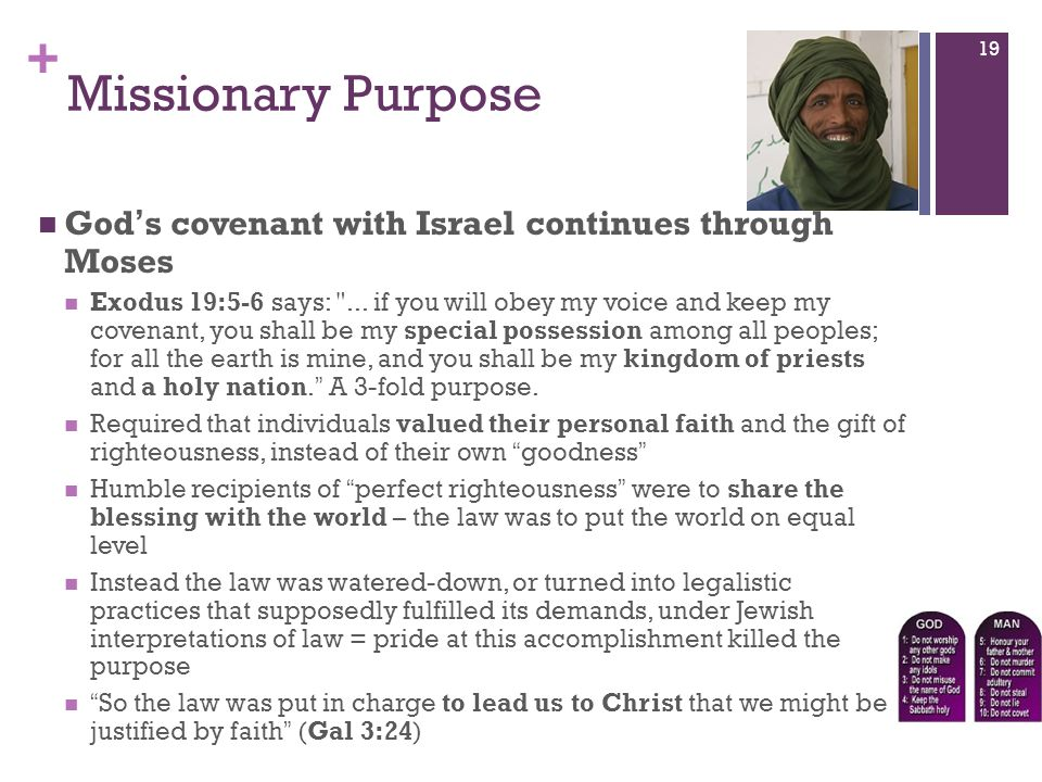 + Missionary Purpose Gods covenant with Israel continues through Moses Exodus 19:5-6 says: