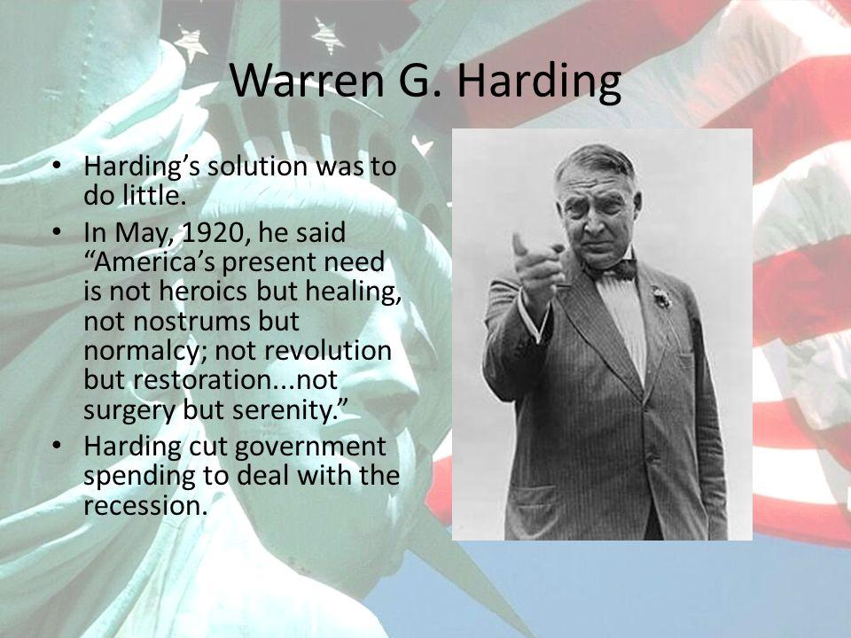 Warren G.Harding Harding presented himself as a congenial president.