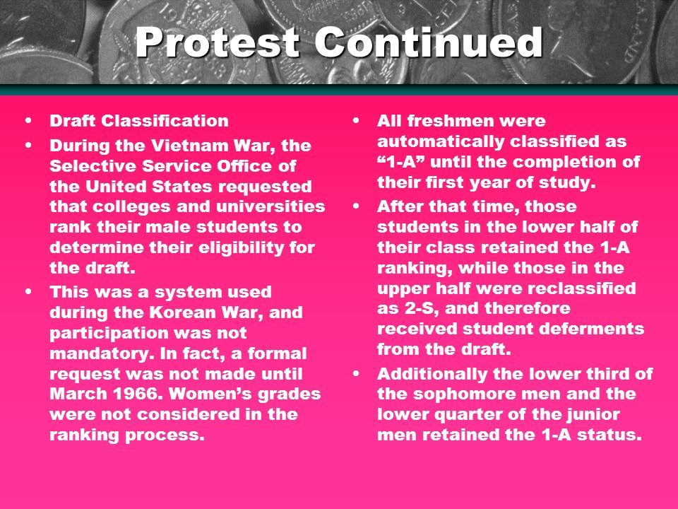 Protest Continued Draft Classification During the Vietnam War, the Selective Service Office of the United States requested that colleges and universit
