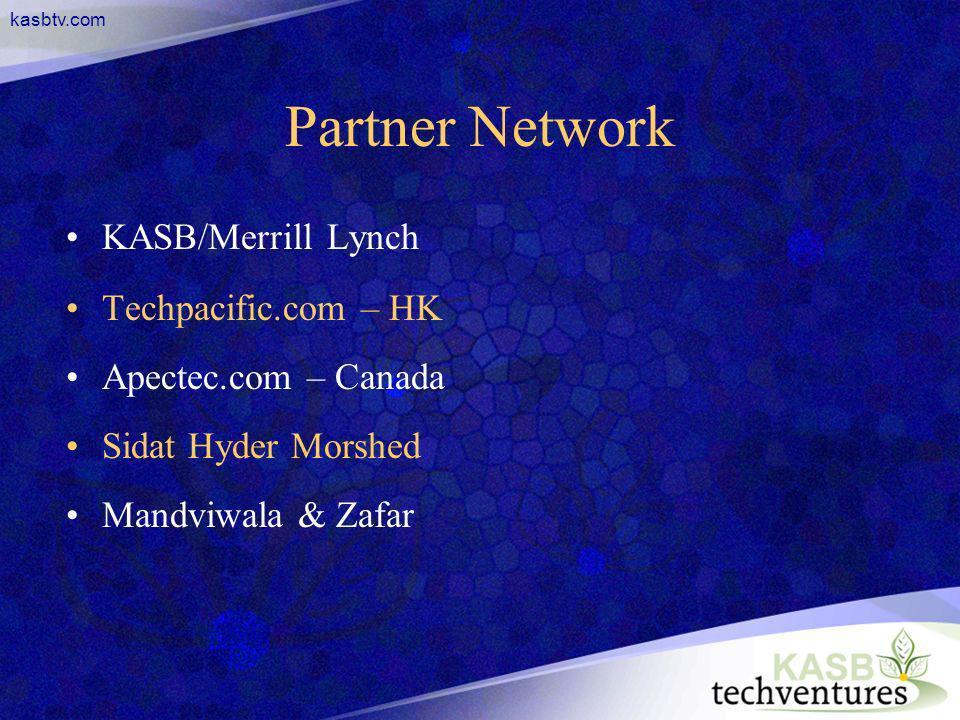 kasbtv.com Partner Network KASB/Merrill Lynch Techpacific.com – HK Apectec.com – Canada Sidat Hyder Morshed Mandviwala & Zafar