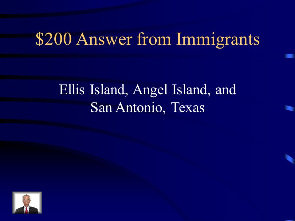 $200 Question from Immigrants What were the 3 immigration centers we studied during this chapter