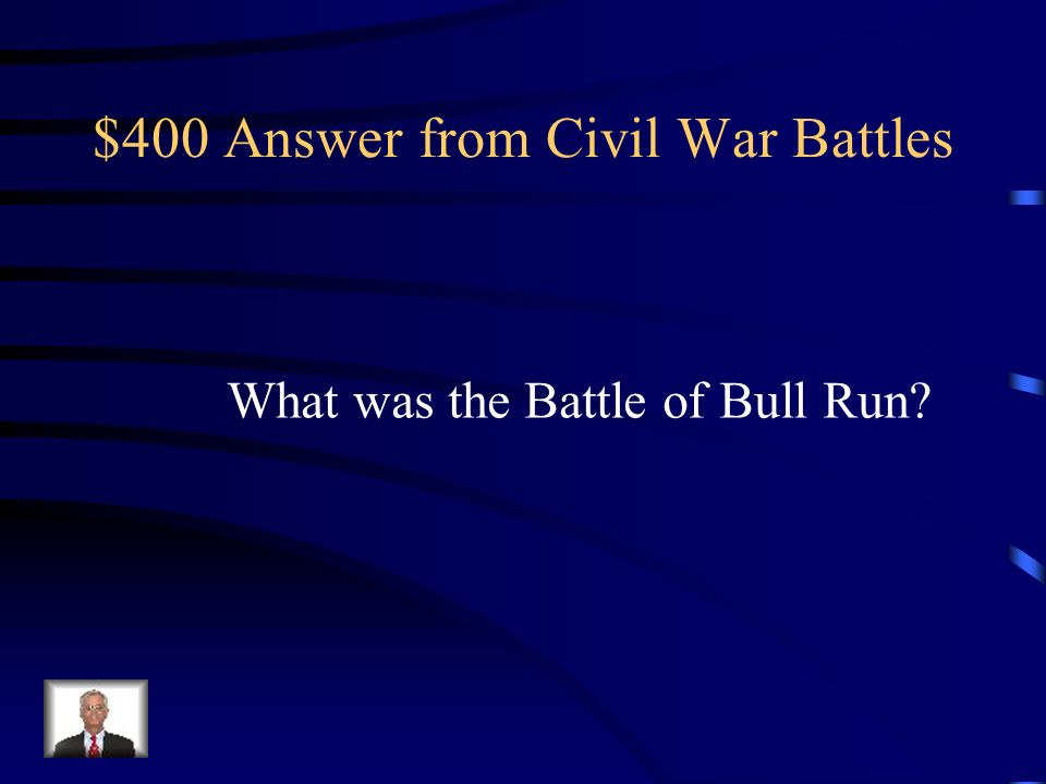 $400 Question from Civil War Battles Which battle during the Civil War took place on more than one occasion?
