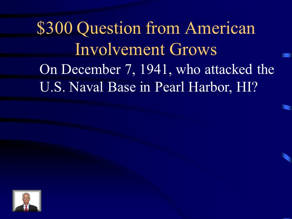 $200 Answer from American Involvement Grows Who was Franklin Roosevelt