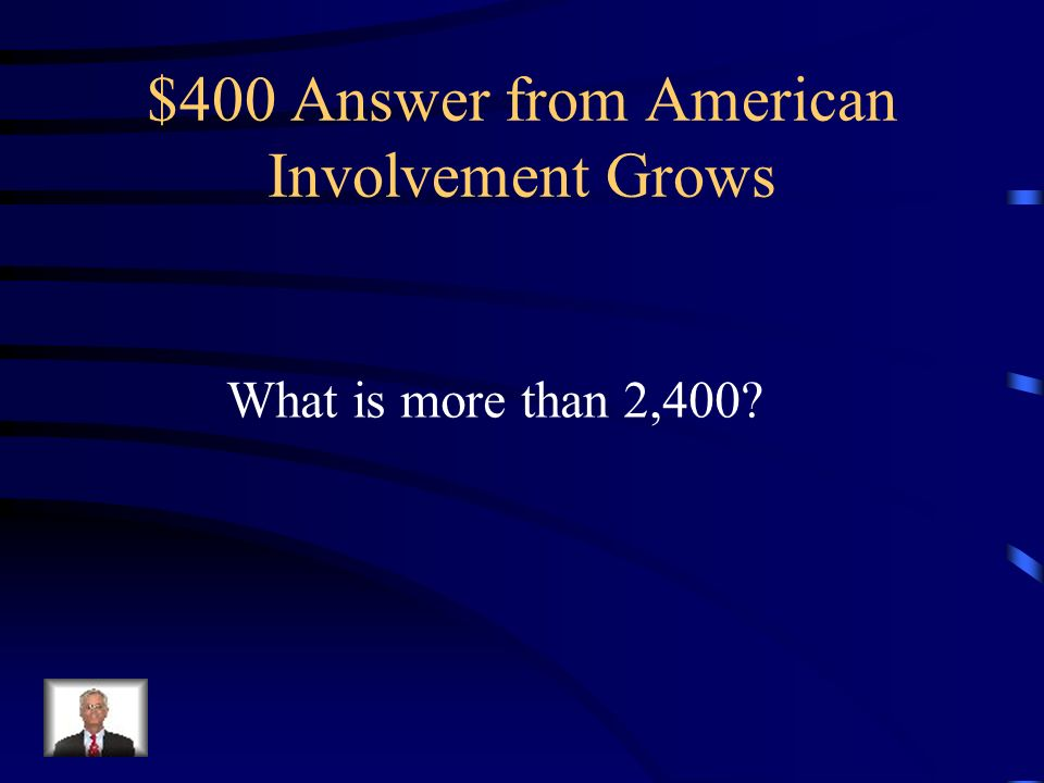 $400 Question from American Involvement Grows How many people were killed at Pearl Harbor, HI