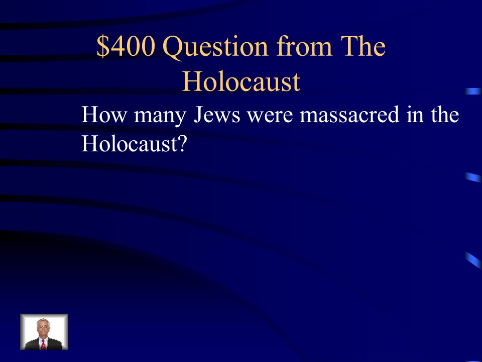 $300 Answer from The Holocaust What is they were racially inferior