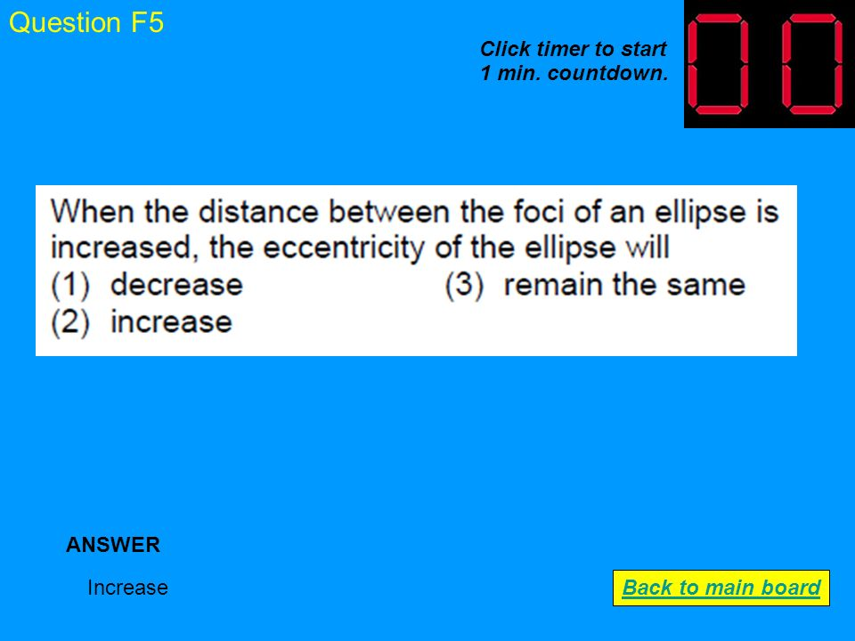 Question F4 Choice 1 ANSWER Back to main board Click timer to start 1 min. countdown.
