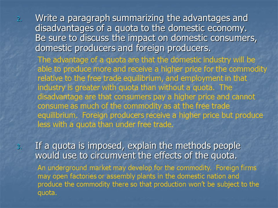 2. Write a paragraph summarizing the advantages and disadvantages of a quota to the domestic economy. Be sure to discuss the impact on domestic consum
