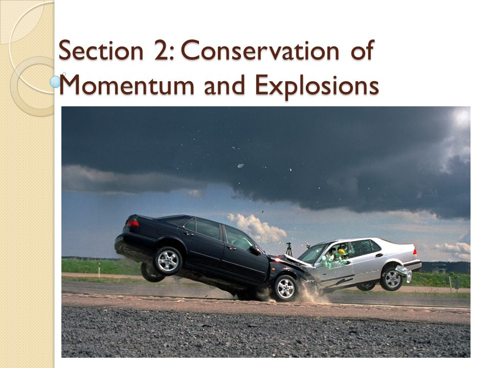 Section 2: Conservation of Momentum and Explosions