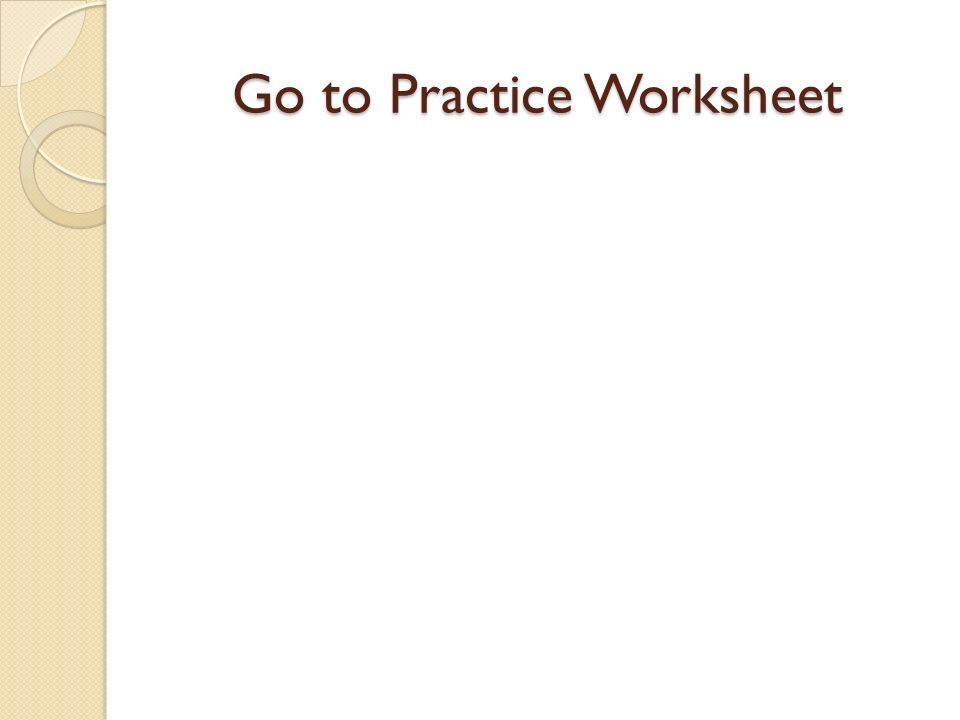 Go to Practice Worksheet