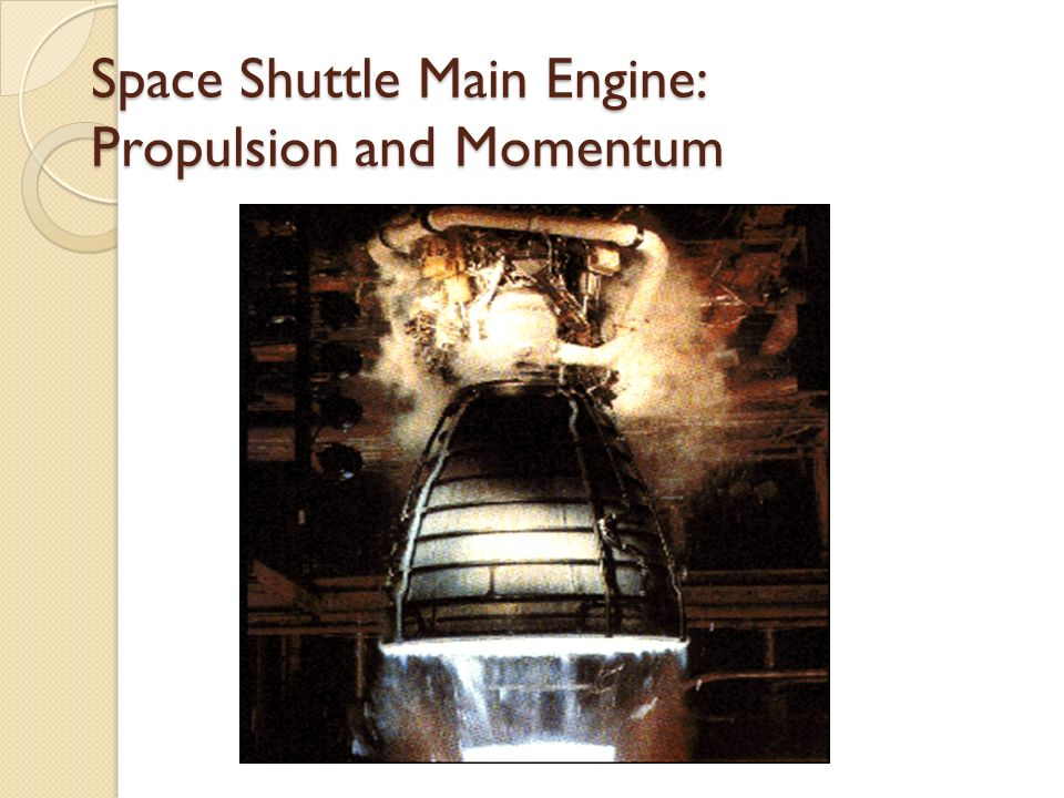 Space Shuttle Main Engine: Propulsion and Momentum