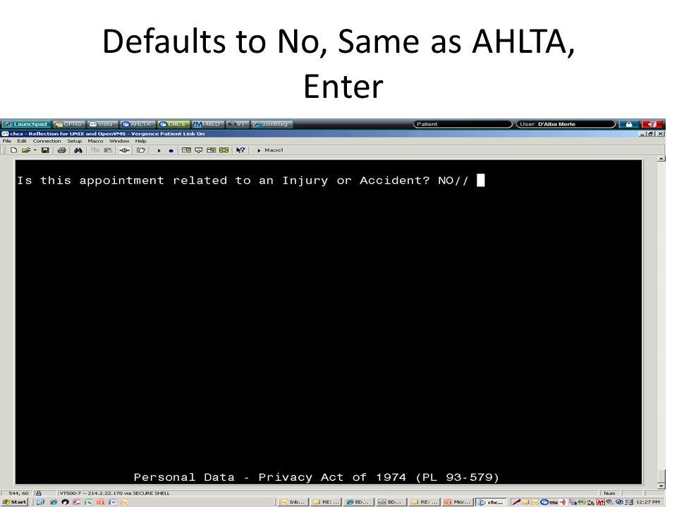 Defaults to No, Same as AHLTA, Enter
