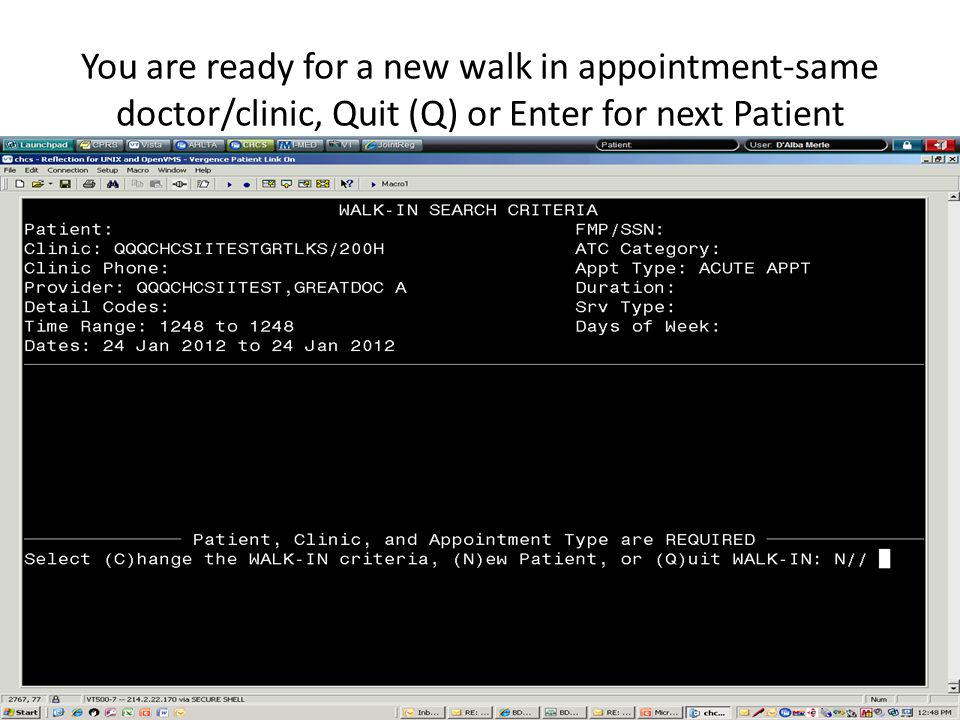 You are ready for a new walk in appointment-same doctor/clinic, Quit (Q) or Enter for next Patient