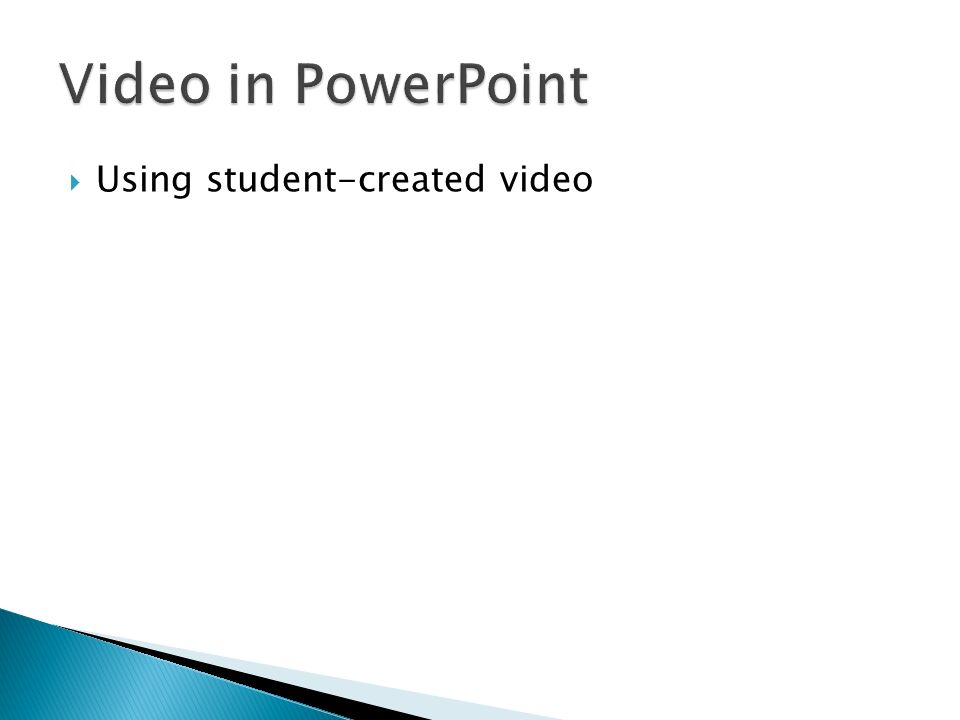 Using student-created video
