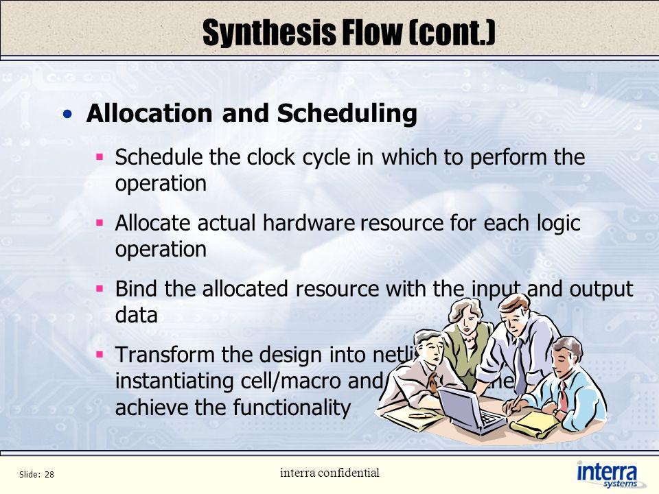Slide: 27 interra confidential Synthesis Flow(dfa example) Inferred netlist for the CDFG RTL_MUX RTL_LD M_RTL_ADD b a m m n c